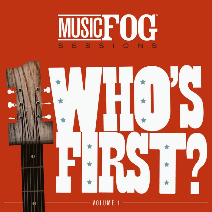 Who's First? Music Fog Sessions Vol. 1 cover art
