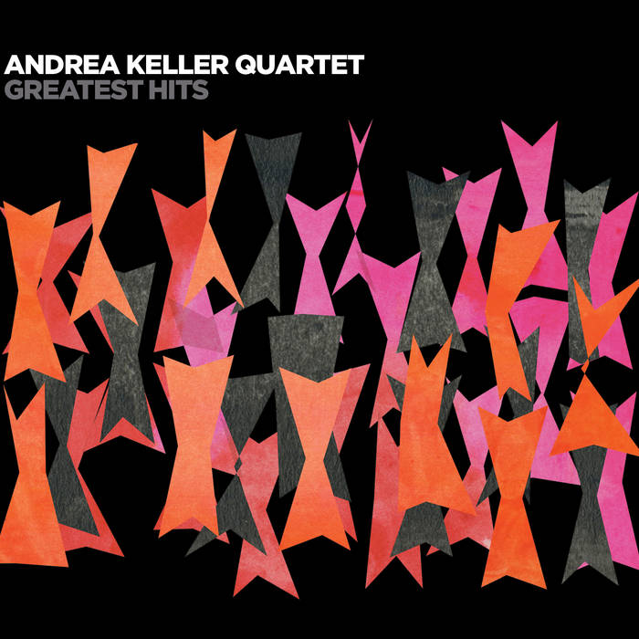 Greatest Hits: The Andrea Keller Quartet cover art