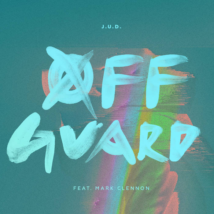 Off Guard (feat. Mark Clennon) - Single cover art