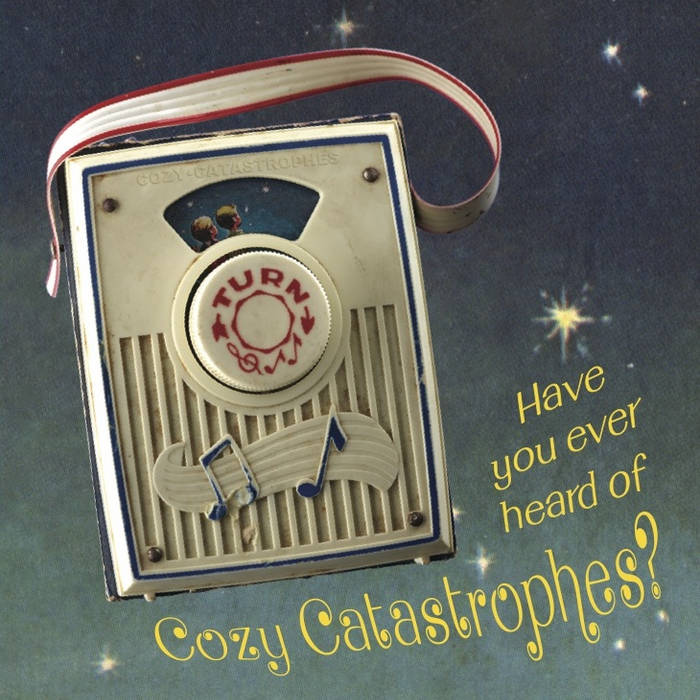 Have You Ever Heard of Cozy Catastrophes? cover art