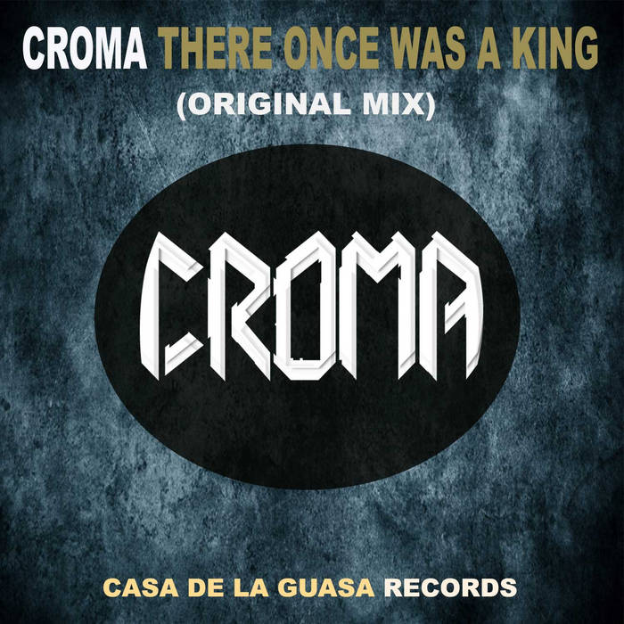 Croma - There Once Was A King cover art