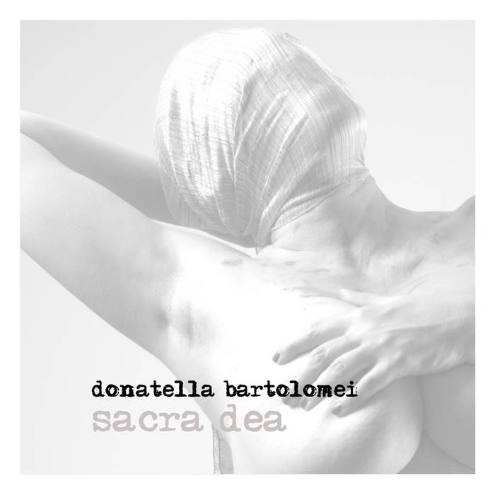 Donatella Bartolomei: »Sacra Dea« cover art