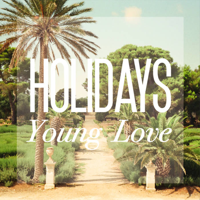 HOLIDAYS - YOUNG LOVE [CD] (sold out) cover art