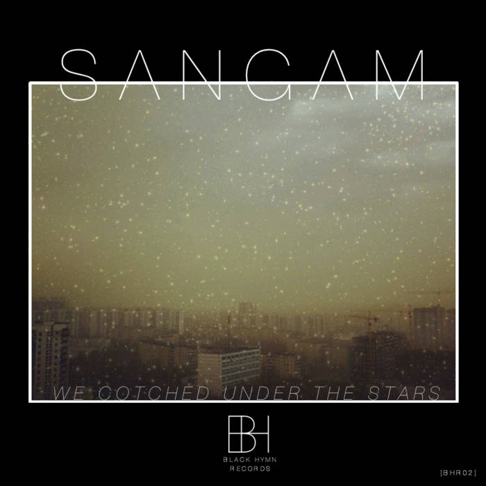[BHR02] Sangam - 'We Cotched Under The Stars' EP cover art