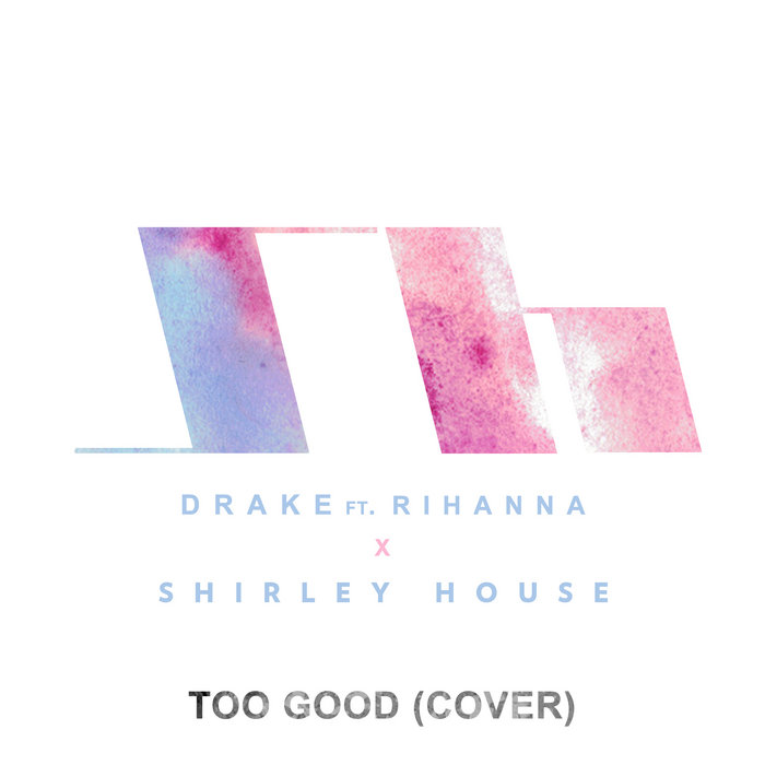 Too Good (Drake Cover) cover art