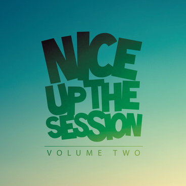 Nice Up The Session Volume 2 main photo