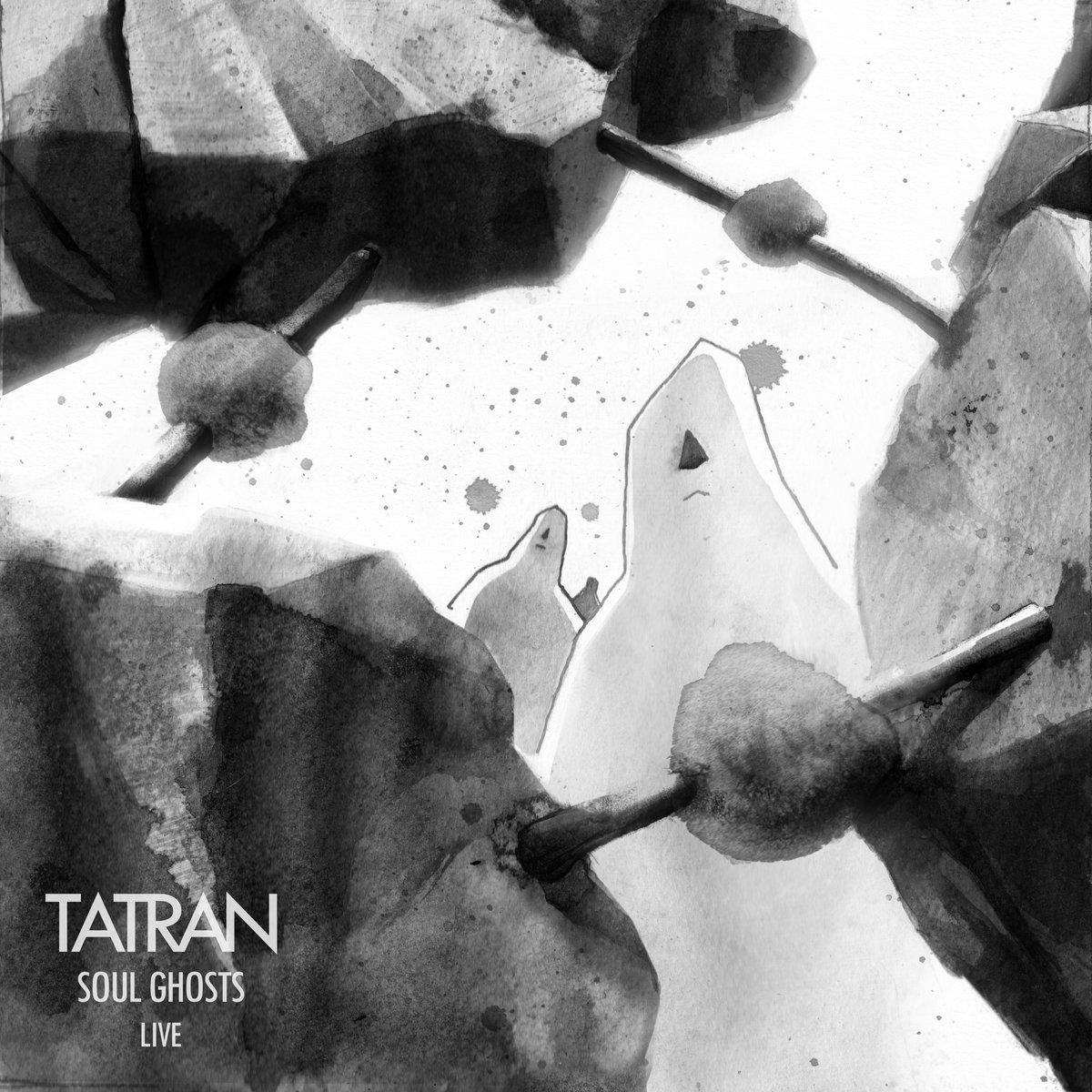 TATRAN - Soul Ghosts