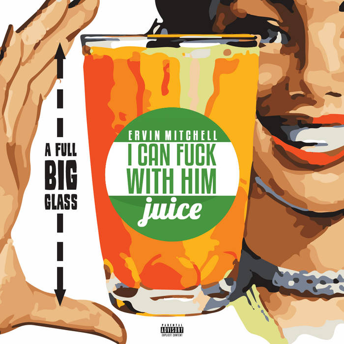 """I Can Fuck With Him Juice"" cover art"