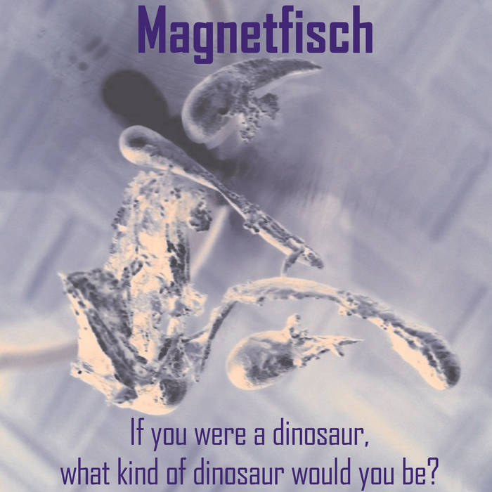If you were a dinosaur, what kind of dinosaur would you be? cover art