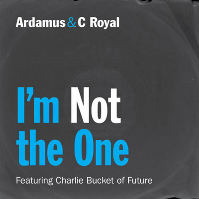 I'm Not The One feat. Charlie Bucket of Future (single) cover art