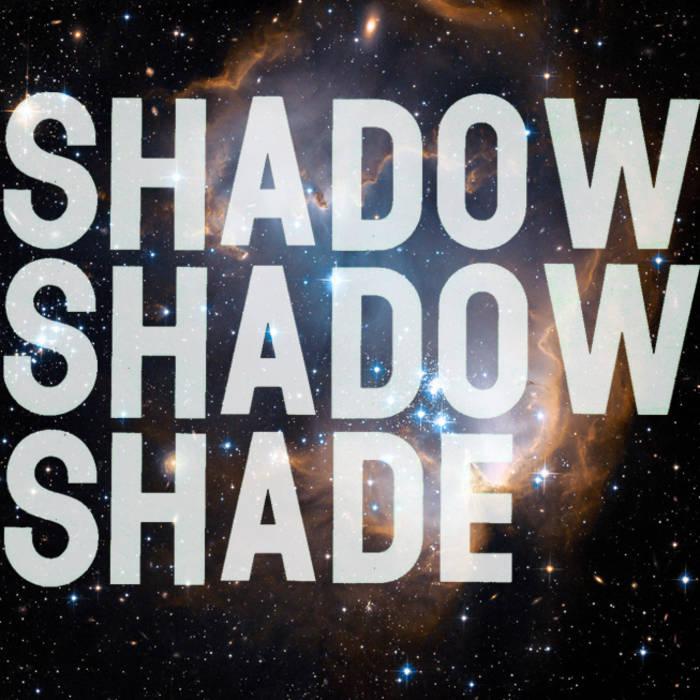 SHADOW SHADOW SHADE cover art