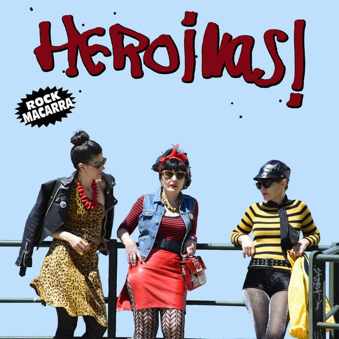 Las Heroínas andan sueltas cover art