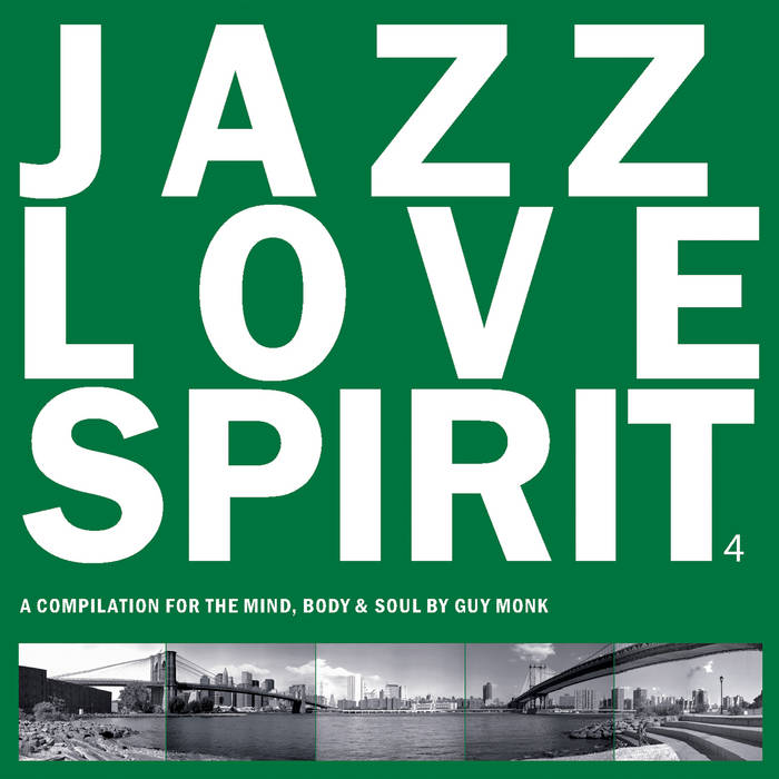 Jazz Love Spirit 4 (A Compilation for The Mind, Body & Soul By Guy Monk) cover art