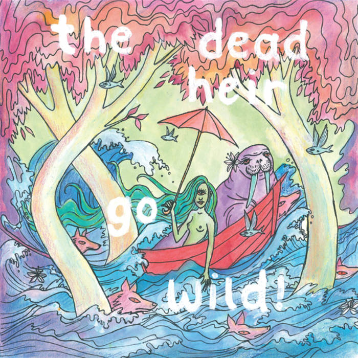 The Dead Heir Go Wild EP cover art