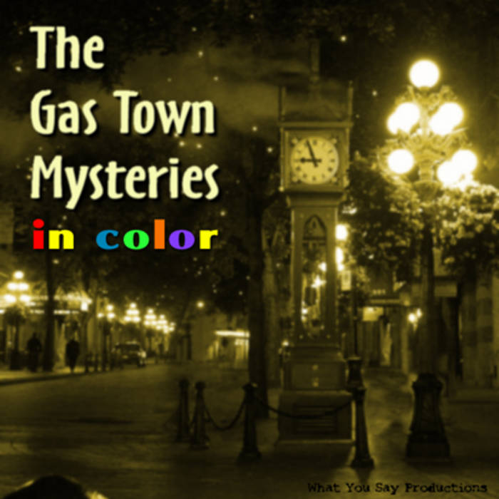 The Gas Town Mysteries: IN COLOR! cover art