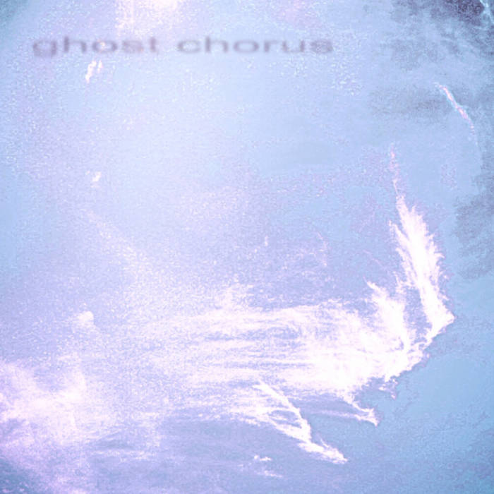ghost chorus EP cover art