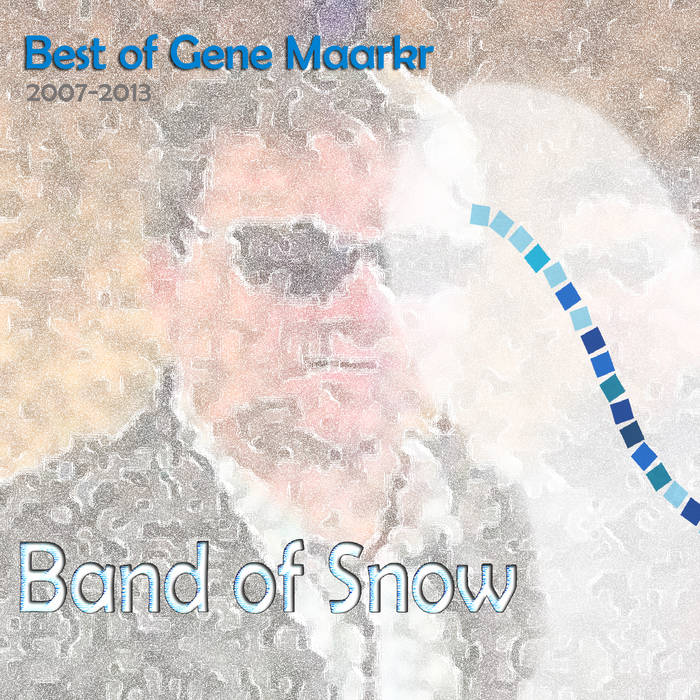 Band of Snow - Best of Gene Maarkr cover art