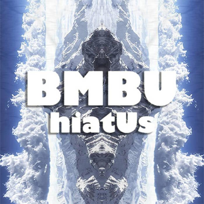 Bmbu - hiatUs (2016)