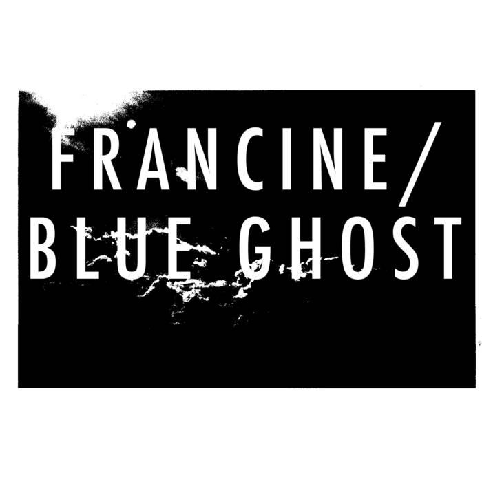 Francine/Blue Ghost cover art