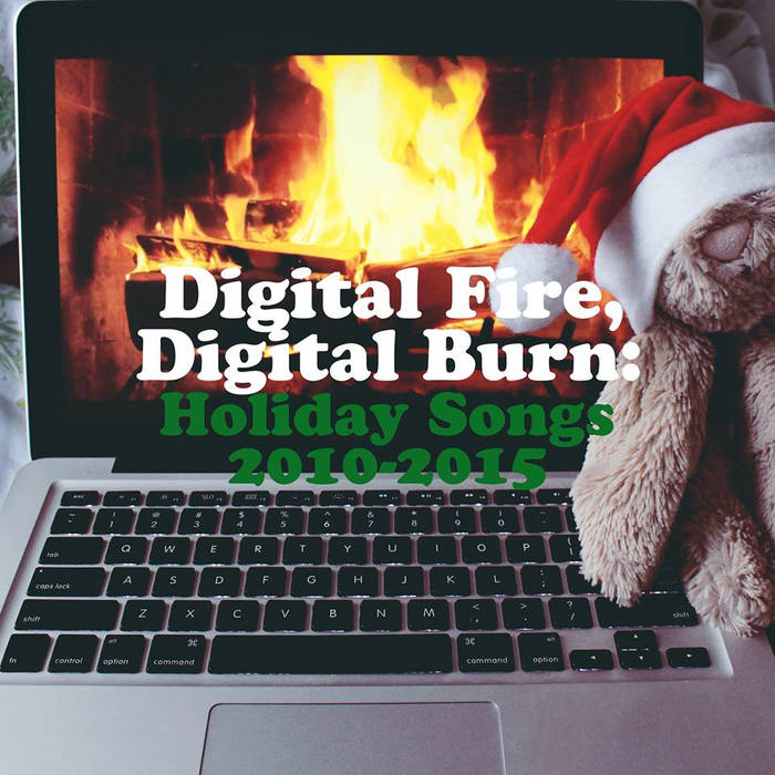 Digital Fire, Digital Burn - Holiday Songs 2010-2015 cover art