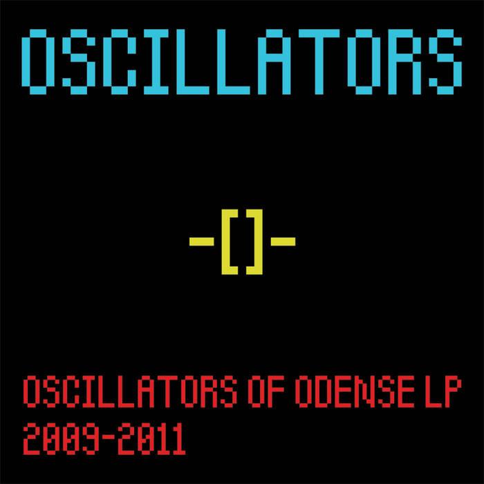 Oscillators Of Odense LP (2009-2011) cover art