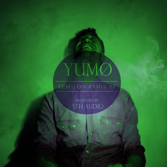 Yumø - Echelon Remix EP cover art