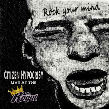 Live at the Royal by Citizen Hypocrisy