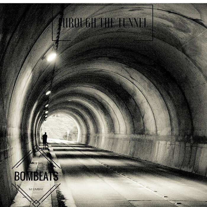 Bombeats - Through The Tunnel (2016)