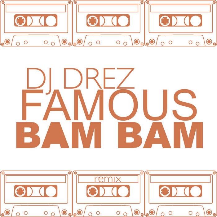 Famous Bam Bam Remix by DJ Drez cover art