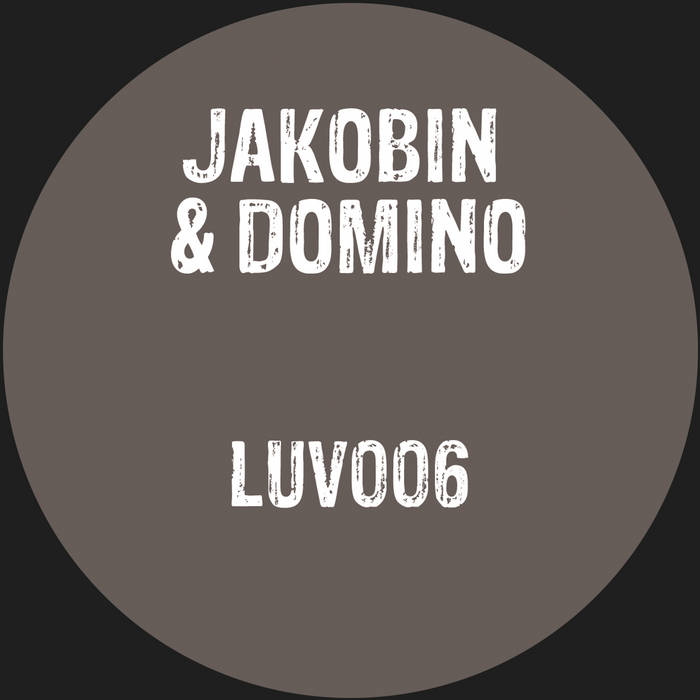 Jakobin & Domino - Squeeze Me / Lately - LUV006 cover art