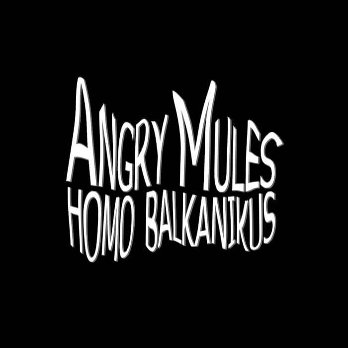 ANGRY MULES - Homo Balkanikus (EP) cover art