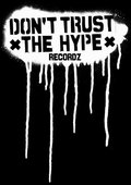 DON'T TRUST THE HYPE recordz image