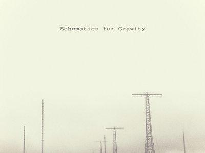 Schematics for Gravity | Schematics for Gravity