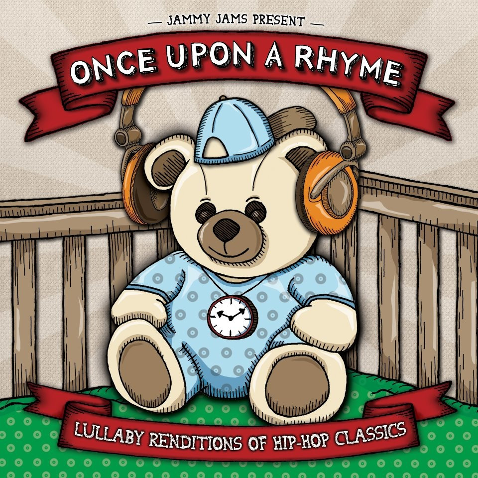 Once Upon A Rhyme: Lullaby Renditions Of Hip - Hop Classics