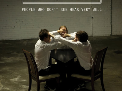 People Who Don't See Hear Very Well main photo
