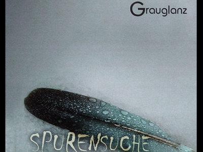 Grauglanz 'spurensuche' Limited Edition main photo