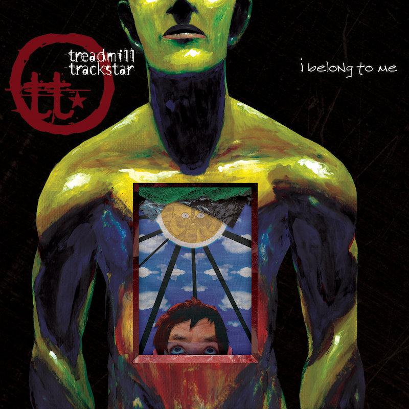I Belong to Me - 2010 | Treadmill Trackstar