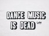 'Dance Music Is Dead' tee photo