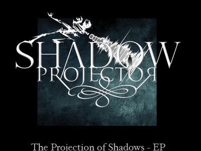The Projection Of Shadows - EP w/bonus track main photo