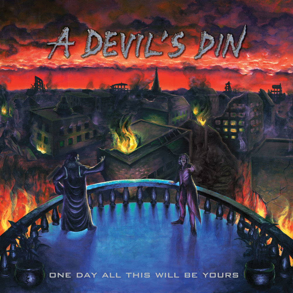 One Day All This Will Be Yours | A Devil's Din