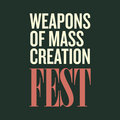 Weapons of Mass Creation Fest image