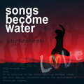 Songs Become Water image