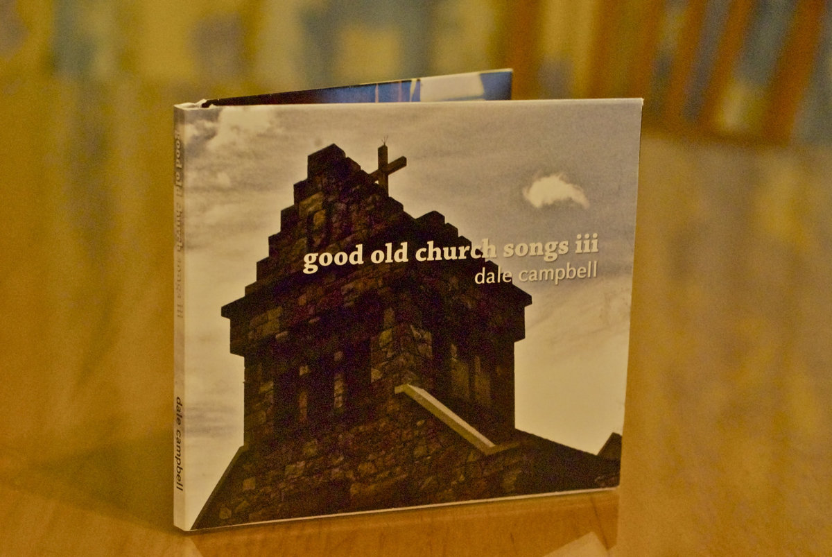 good old church songs iii | Dale Campbell