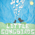 Full Length Little Songbirds image