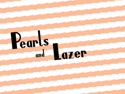 Pearls and Lazer EP main photo