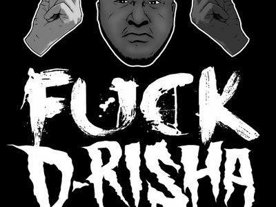 The Official Fuck D-Risha T-Shirt main photo