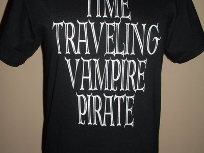 Time Traveling Vampire Pirate T-shirt main photo