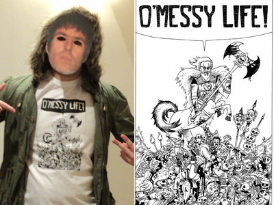 O'Messy Life T-Shirt main photo