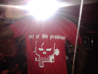 """""""Part Of The Problem"""" T-Shirts (S SMALL ONLY) main photo"""