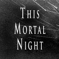 This Mortal Night image
